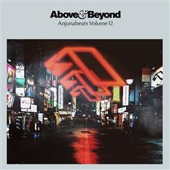 Anjunabeats Volume 12 (Mixed By Above & Beyond) (CD1)