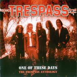 One Of These Days: The Trespass Anthology [CD1]